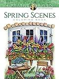Creative Haven Spring Scenes Coloring Book (Creative Haven Coloring Books)