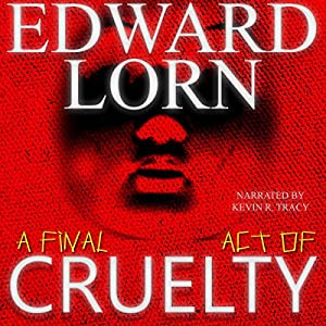 A Final Act of Cruelty Audiobook