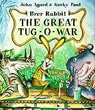 Brer Rabbit and the Great Tug-O-War, John Agard and Korky Paul, 0764105132