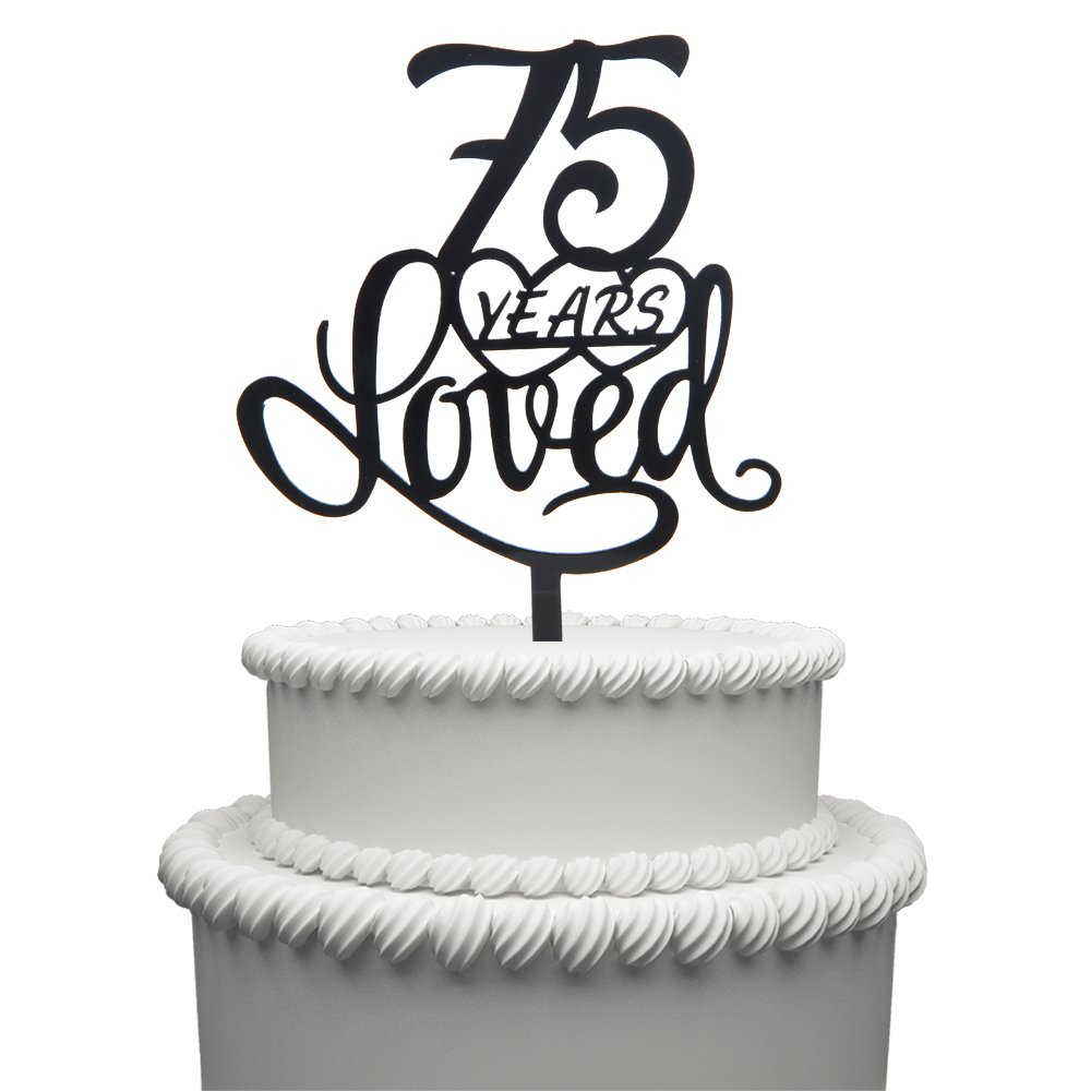 75 Years Loved Cake Topper for 75 Years Birthday Or 75TH Wedding Anniversary Black Acrylic Party Decoration (75)