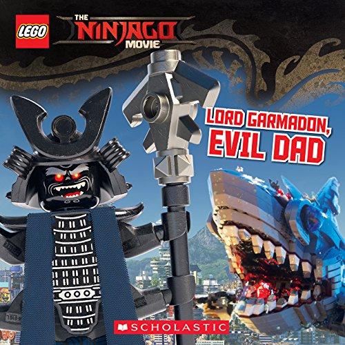 Lord Garmadon, Evil Dad (The LEGO Ninjago Movie: (Activity Scholastic Storybook)