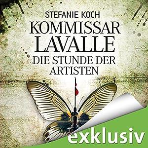 Die Stunde der Artisten (Kommissar Lavalle 3) Hörbuch