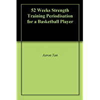 52 Weeks Strength Training Periodisation for a Basketball Player