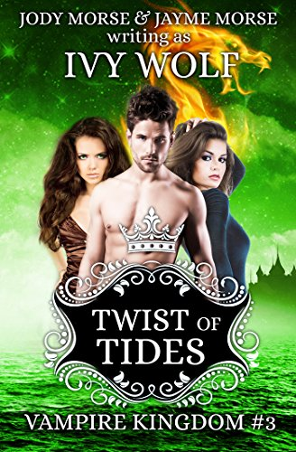 Twist of Tides (Vampire Kingdom #3)