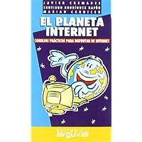 El planeta Internet (GUÍAS DE AUTOAYUDA)