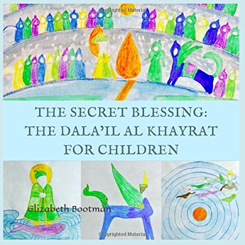 The Secret Blessing: The Dala'il al Khayrat for Children