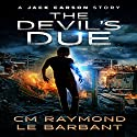 The Devil's Due: A Jack Carson Story, Book 1 Audiobook by CM Raymond, LE Barbant Narrated by Ben Smith