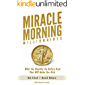 Miracle Morning Millionaires: What the Wealthy Do Before 8AM That Will Make You Rich (The Miracle Morning Book 12)