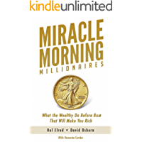 Miracle Morning Millionaires: What the Wealthy Do Before 8AM That Will Make You Rich (The Miracle Morning Book 12) (English Edition)