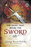 The Hand That Bears the Sword, George Bryan Polivka, 0736919570
