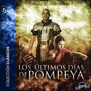 Los últimos días de Pompeya [The Last Days of Pompey] Audiobook