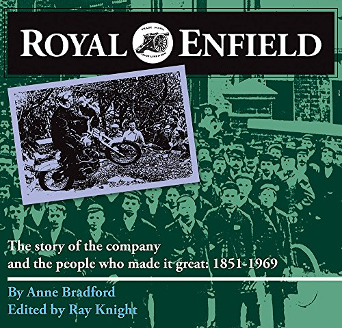 Royal Enfield: The story of the company and the people who made it great: 1851-1969