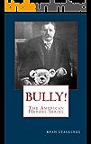 Bully! (The American Heroes Series)