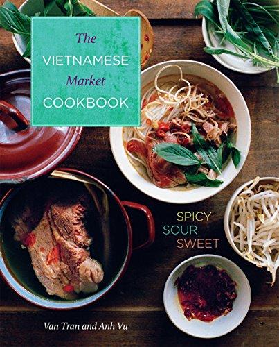 Get vietnamese market cookbook spicy sour sweet pdf shradhanjali get vietnamese market cookbook spicy sour sweet pdf forumfinder Image collections