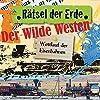 Der wilde Westen: Wettlauf der Eisenbahnen (Rätsel der Erde)