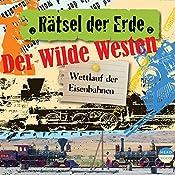 Der wilde Westen: Wettlauf der Eisenbahnen (Rätsel der Erde) | Alexander Emmerich