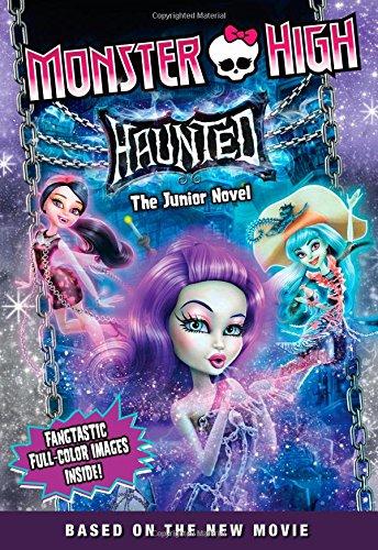 Monster High: Haunted: The Junior Novel (Monster High Junior Novels)]()