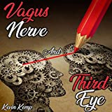 Vagus Nerve and Third Eye: Activate Your Vagus