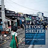 Beyond Shelter: Architecture and Human Dignity