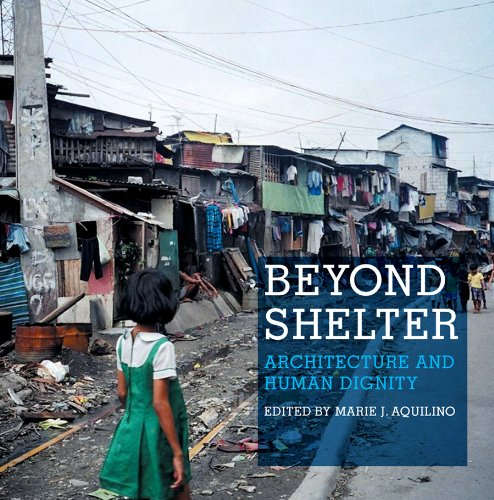 Read Online Beyond Shelter: Architecture and Human Dignity pdf