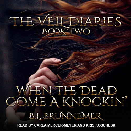 When the Dead Come a Knockin': The Veil Diaries, Book 2 by Tantor Audio