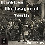 The League of Youth | Henrik Ibsen,William Archer - translator