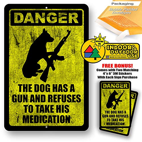 Dog Has A Gun and Refuses to Take His Medication No Trespassing Warning Home Yard Signs Tresspassing Tin Sign Indoor Outdoor use 8