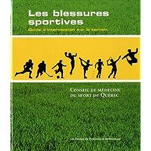 BLESSURES SPORTIVES (LES) : GUIDE D'INTERVENTION  SUR LE TERRAIN
