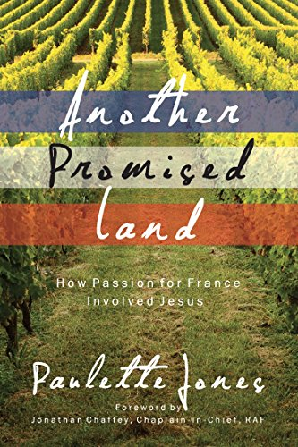 Passion Cognac - Another Promised Land: How passion for France involved Jesus (True Stories Book 25)