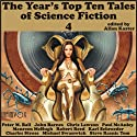 The Year's Top-Ten Tales of Science Fiction 4 Audiobook by John Barnes, Paul McAuley, Maureen McHugh, Robert Reed, Karl Schroeder, Charles Stross, Michael Swanwick, Allan Kaster (editor) Narrated by Tom Dheere, Jared Doreck, Adam Epstein, Vanessa Hart
