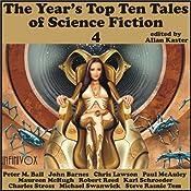 The Year's Top-Ten Tales of Science Fiction 4 | John Barnes, Paul McAuley, Maureen McHugh, Robert Reed, Karl Schroeder, Charles Stross, Michael Swanwick, Allan Kaster (editor)