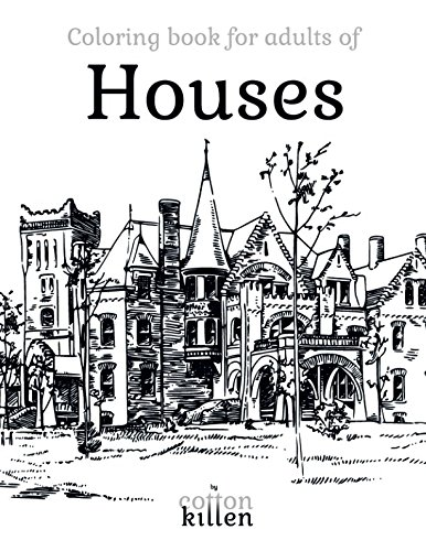 Coloring book for adults of Houses: 49 of the most beautiful buildings for a relaxed and joyful coloring time