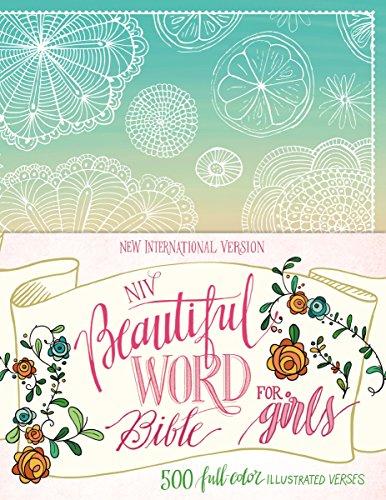 - NIV, Beautiful Word Bible for Girls: 500 Full-Color Illustrated Verses