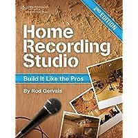 Home Recording Studio: Build It Like the Pros