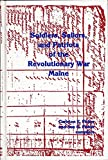 Soldiers, Sailors, and Patriots of the Revolutionary War - Maine, Carleton E. Fisher and Sue G. Fisher, 0960718834