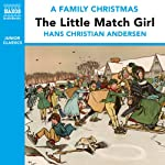 The Little Match Girl (from the Naxos Audiobook 'A Family Christmas') | Hans Christian Andersen