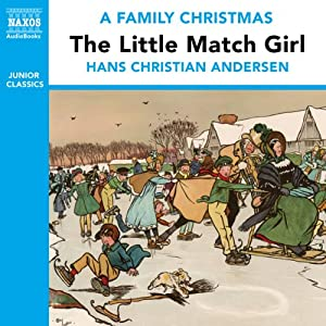 The Little Match Girl (from the Naxos Audiobook 'A Family Christmas') Audiobook