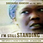 I'm Still Standing: From Captive U.S. Soldier to Free Citizen - My Journey Home | M. L. Doyle,Shoshana Johnson
