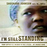 I'm Still Standing: From Captive U.S. Soldier to Free Citizen - My Journey Home