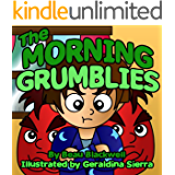 The Morning Grumblies: A Book About Waking Up Grumpy (Rhyming Children's Book Ages 2-7) (Bedtime Rhymes Series)