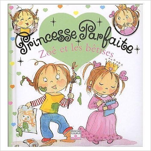 Livre une princess parfaite : Zoé et les betises
