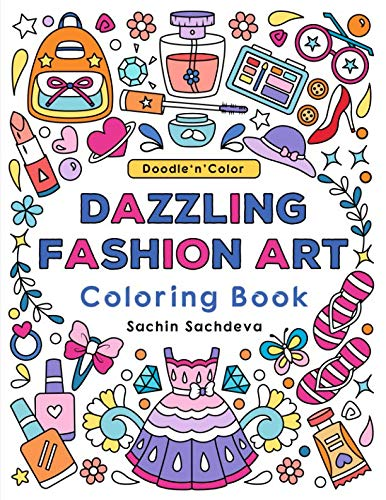 Dainty Gowns - Doodle n Color Dazzling Fashion Art: Coloring Book and Art Activities with 30 illustrations of elegant gowns, dresses, dainty accessories, jewels, classy handbags and trendy shoes