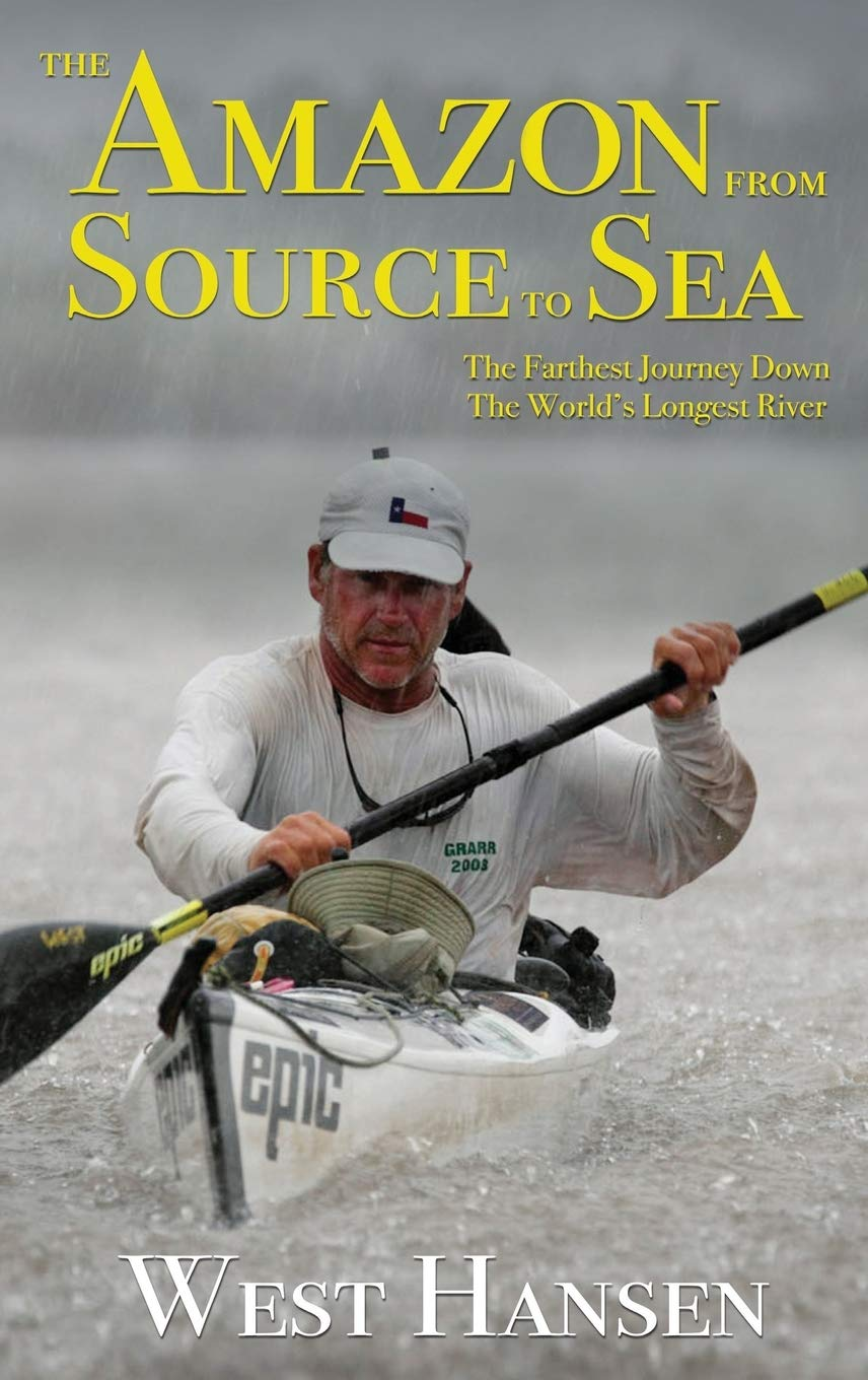 The Amazon from Source to Sea: The Farthest Journey Down the World's Longest River by Worldwide Waterways, Inc.
