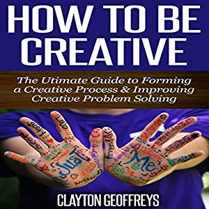 How to Be Creative Audiobook