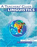 The Teacher's Guide to Culture and Linguistics, Elkholy, John and Hallcom, Francine, 0757517897