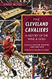 img - for The Cleveland Cavaliers: A History of the Wine & Gold (Sports) book / textbook / text book