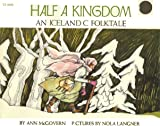 img - for Half a Kingdom: An Icelandic Folktale book / textbook / text book