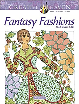 Amazon.com: Creative Haven Fantasy Fashions Coloring Book (Adult ...
