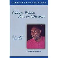 Culture, Politics, Race and Diaspora: The Thought of Stuart Hall