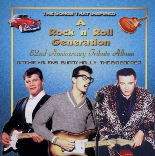 (Songs That Inspired A Rock N' Roll Generation by Buddy Holly/Ritchie Valens/The Big Bopper)
